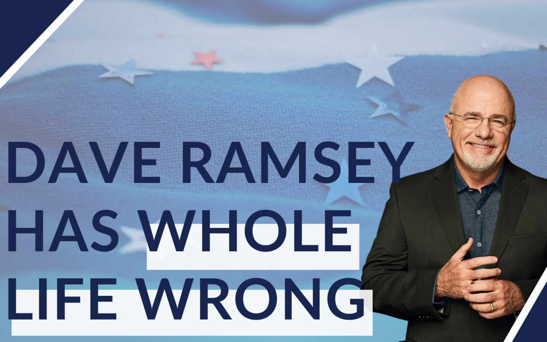 Dave Ramsey Is Wrong About Whole Life Insurance